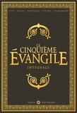 Jean-Luc Istin et Benoît Dellac - Le Cinquième Evangile Intégrale : Tome 1 à 4 - La main de Fatima ; L'antre de Cerbère ; Hérodion ; Révélation.