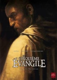 Jean-Luc Istin et Benoît Dellac - Le Cinquième Evangile Tome 4 : Révélation.