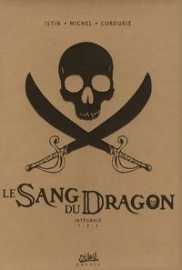Jean-Luc Istin et Guy Michel - Le Sang du Dragon  : Intégrale Tomes 1 à 3.