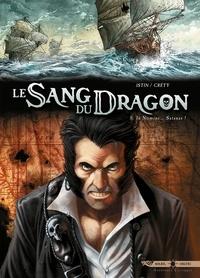 Jean-Luc Istin et Stéphane Créty - Le Sang du Dragon Tome 9 : Au nom de ... Satan !.