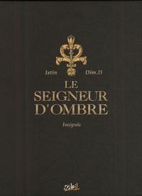 Jean-Luc Istin et  Dim.D - Le Seigneur d'Ombre  : Intégrale Tomes 1 à 4.
