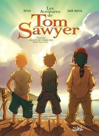 Jean-Luc Istin - Les Aventures de Tom Sawyer Tome 3 : Coup de théâtre.
