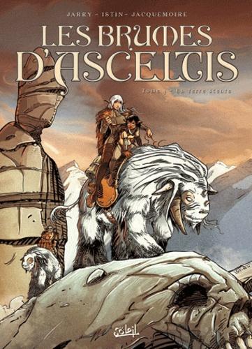 Jean-Luc Istin et Nicolas Jarry - Les brumes d'Asceltis Tome 4 : En terre scente.