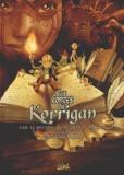 Jean-Luc Istin - Les contes du Korrigan Tome 1 : Les trésors enfouis.