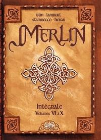 Jean-Luc Istin et Eric Lambert - Merlin l'Intégrale Tome 6 à 10 : .
