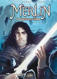 Jean-Luc Istin et Nicolas Demare - Merlin La quête de l'épée Tome 1 : Prophétie.