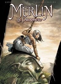 Jean-Luc Istin - Merlin le Prophète T02 : Renaissance.