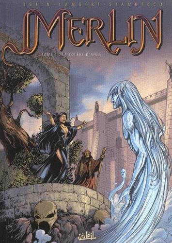 Jean-Luc Istin et Eric Lambert - Merlin Tome 1 : La colère d'Ahès.