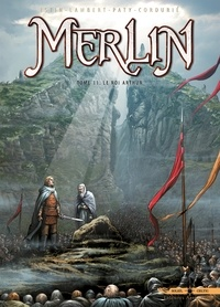 Jean-Luc Istin et Eric Lambert - Merlin Tome 11 : Le roi Arthur.