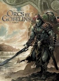 Jean-Luc Istin et Diogo Saïto - Orcs & Gobelins Tome 1 : Turuk.