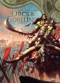 Jean-Luc Istin et Sébastien Grenier - Terres d'Arran : Orcs & Gobelins Tome 11 : Kronan.