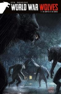 Jean-Luc Istin et Zivorad Radivojevic - World War Wolves Tome 3 : De griffes et de crocs.