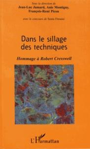 Jean-Luc Jamard et Anie Montigny - Dans le sillage des techniques - Hommage à Robert Cresswell.