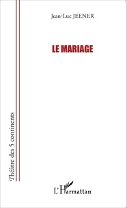 Jean-Luc Jeener - Le mariage.