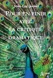 Jean-Luc Jeener - Pour en finir avec la critique dramatique.
