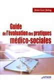 Jean-Luc Joing - Guide de l'évaluation des pratiques médico-sociales.