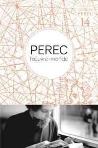 Jean-Luc Joly et Eléonore Hamaide-Jager - Perec, l'oeuvre-monde.