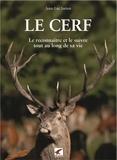 Jean-Luc Jorion - Le cerf - Le reconnaître et le suivre tout au long de sa vie.