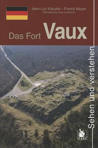Jean luc Kaluzko - Das Fort Vaux.