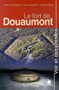 Jean-Luc Kaluzko et Uwe Lewerenz - Le fort de Douaumont.