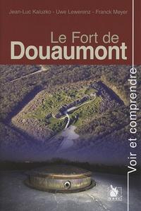 Jean luc Kaluzko - Le Fort De Douaumont.