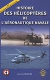 Jean-Luc Kerdilès - Histoire des hélicoptères dans l'aéronautique navale.