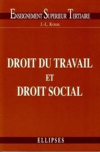 Jean-Luc Koehl - Droit de l'entreprise Tome 2 - Droit du travail et droit social.