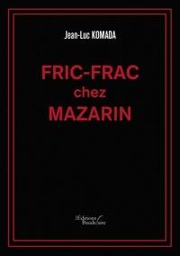 Jean-Luc Komada - Fric-frac chez Mazarin.