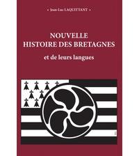 Jean-Luc Lacquittant - Nouvelle histoire des Bretagnes et de leurs langues.