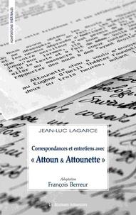 """Jean-Luc Lagarce - Correspondances et entretiens avec """"Attoun & Attounette""""."""