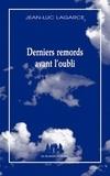 Jean-Luc Lagarce - Derniers remords avant l'oubli.