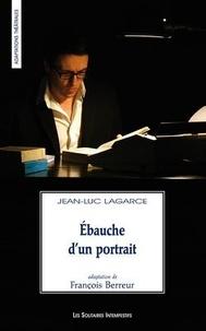 Jean-Luc Lagarce - Ebauche d'un portrait.
