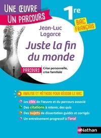 """Jean-Luc Lagarce - Juste la fin du monde - Avec la parcours """"Crise personnelle, crise familiale""""."""