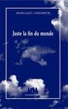Jean-Luc Lagarce - Juste la fin du monde.