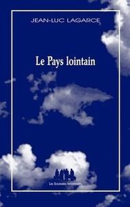 Jean-Luc Lagarce - Le pays lointain.