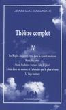 Jean-Luc Lagarce - Théâtre complet - Tome 4.