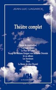 Jean-Luc Lagarce - Théâtre complet - Tome 1.