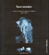 Jean-Luc Lagarce - Traces incertaines.