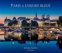 Jean-luc Laimm - Paris à l'heure bleue - Français / Anglais.