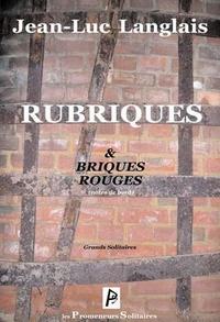 Jean-Luc Langlais - Rubriques & briques rouges - Notes de bord.
