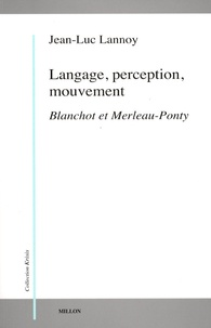 Langage, perception, mouvement - Blanchot et Merleau-Ponty.pdf
