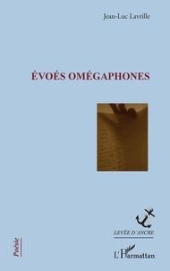 Jean-Luc Lavrille - Evoés omégaphones.
