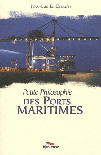 Jean-Luc Le Cleac'h - Petite philosophie des ports maritimes.