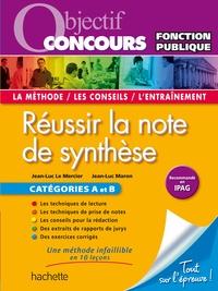 Jean-Luc Le Mercier et Jean-Luc Maron - Objectif Concours - Réussir la note de synthèse - Catégories A et B.