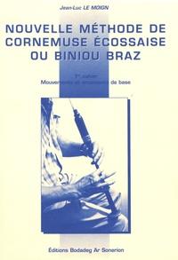 Jean-Luc Le Moign - Nouvelle méthode de cornemuse écossaise ou biniou braz - Volume 1, Mouvements et ornements de base.