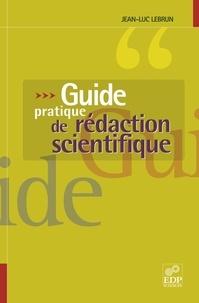 Jean-Luc Lebrun - Guide pratique de rédaction scientifique - Comment écrire pour le lecteur scientifique international.