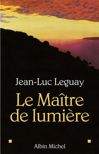 Le Maître de lumière - Jean-Luc Leguay - Format PDF - 9782226211781 - 9,49 €