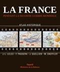 Jean-Luc Leleu et Françoise Passera - La France pendant la seconde guerre mondiale.