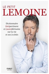 Livres audio télécharger mp3 gratuitement Le Petit Lemoine  - Dictionnaire (im)pertinent et (auto)dérisoire sur la vie et ses à-côtés CHM