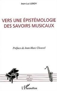 Jean-Luc Leroy - Vers une épistémologie des savoirs musicaux.